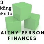 Timothy Phillips' Three Building Blocks To Healthy Personal Finances
