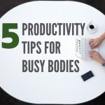 Five Productivity Tips for Dallas/Fort Worth Busy Bodies